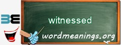 WordMeaning blackboard for witnessed